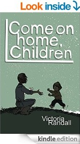 Come on Home, Children by Victoria Randall